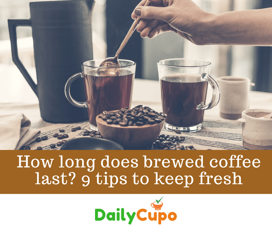 How long does brewed coffee last
