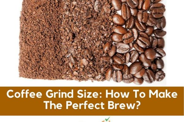 Coffee Grind Size: How To Make The Perfect Brew?