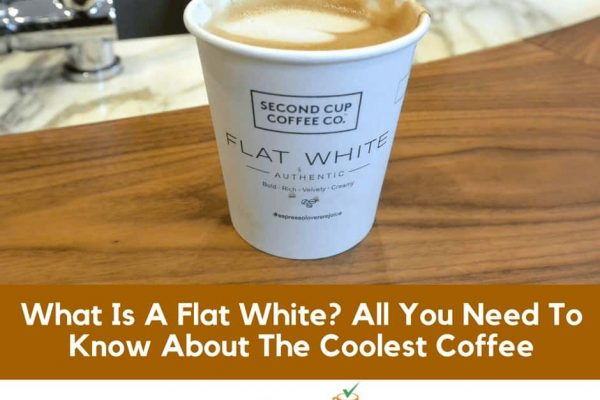 What Is A Flat White? All You Need To Know About The Coolest Coffee