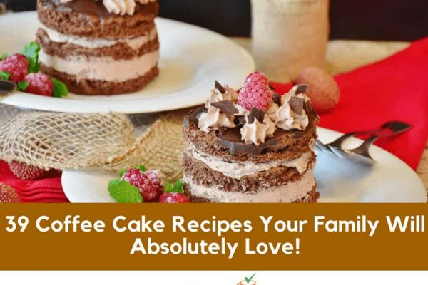 39 Coffee Cake Recipes Your Family Will Absolutely Love!