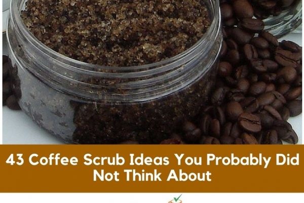 43 Coffee Scrub Ideas You Probably Did Not Think About
