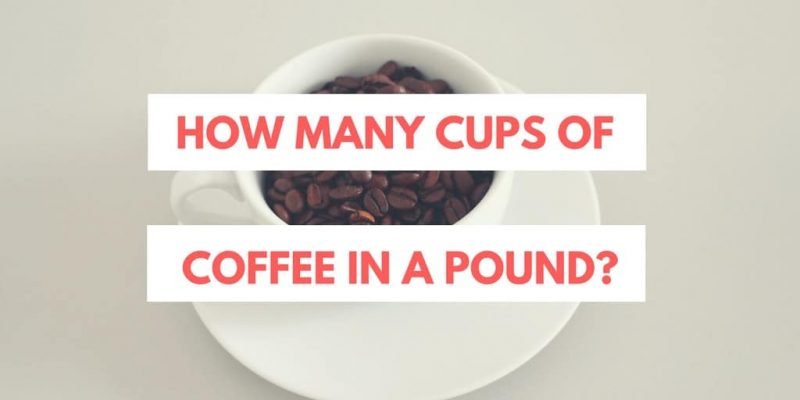 How Many Cups of Coffee in a Pound? (Many Variables)