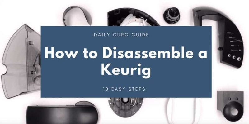 How to Disassemble a Keurig: 10 Easy Steps