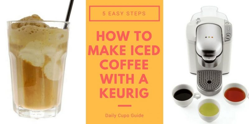 How to Make Iced Coffee With a Keurig? Only 5 Easy Steps