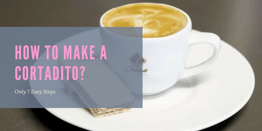 How to Make a Cortadito Only 7 Easy Steps