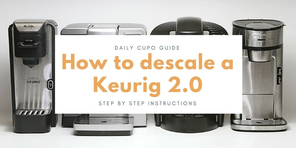 How to descale a Keurig 2.0
