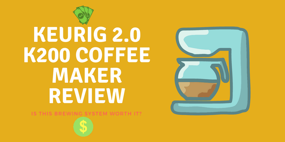 Keurig 2.0 K200 Coffee Maker Review