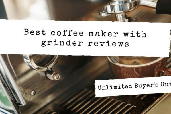Best Grind and Brew Coffee Maker 2019 (What to Look for?)