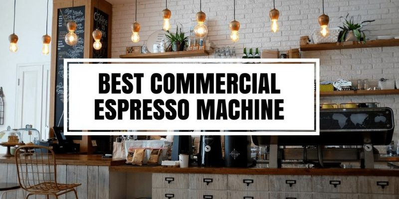 6 Best Commercial Espresso Machines for Coffee Shop