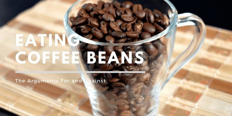 Eating Coffee Beans – The Arguments For and Against