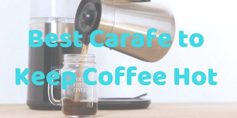 5 Best Thermal Carafes to Keep Coffee Hot (Up to 24 Hours)