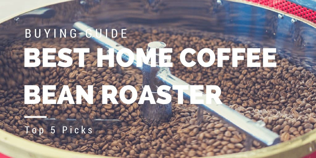best home coffee bean roaster