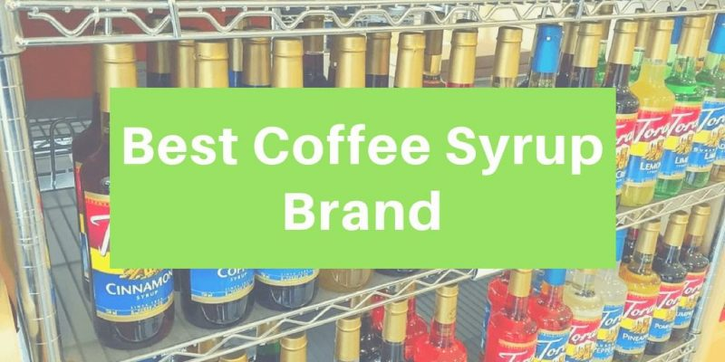 10 Best Coffee Syrup Brands (Updated 2019)