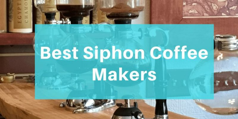 Best Siphon Coffee Maker Review – Top 5 Picks for Vacuum