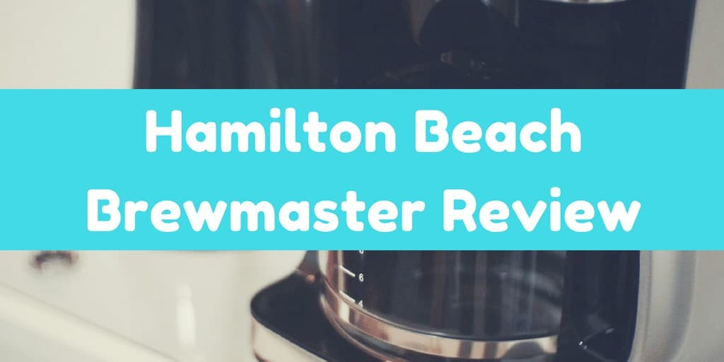 Hamilton Beach Brewmaster Review