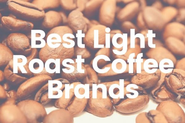 Best Light Roast Coffee Brands – Top 5 Picks (2019 Updated)