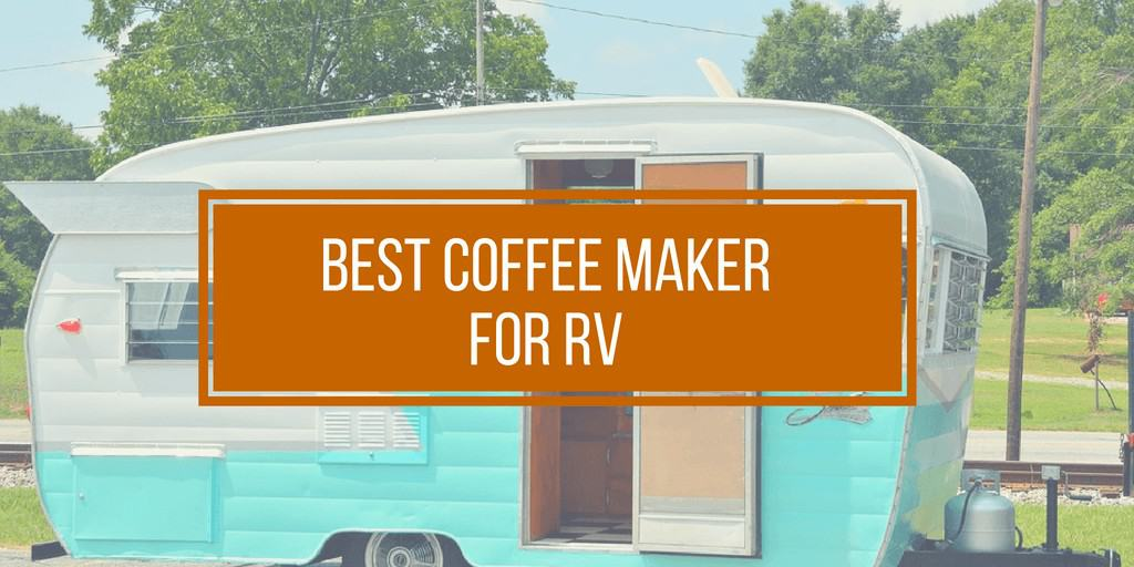 best coffee maker for rv