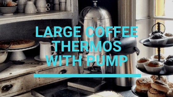 large coffee thermos with pump