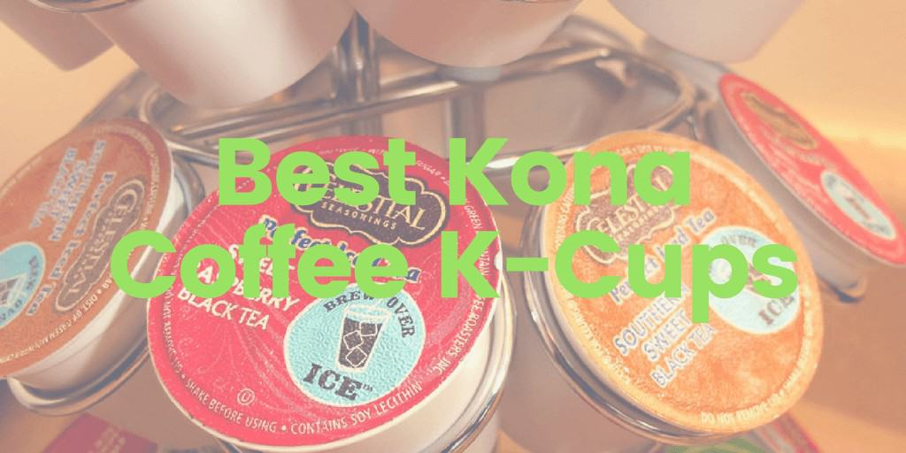Best Kona Coffee K-Cups