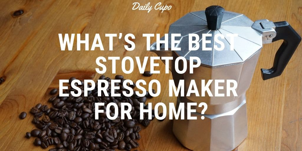 Best Stovetop Espresso Maker Reviews